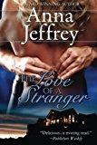 The Love of a Stranger (The Callister Books) (Volume 2)