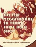 All the Vegetarians in Texas Have Been Shot