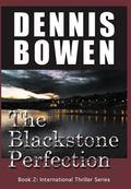 Blackstone Perfection : Book 2: International Thriller Series