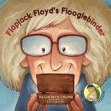 Flapjack Floyd's Flooglebinder: A Saloman Sawdust Snappy Story (Saloman Sawdust's Snappy Sto...