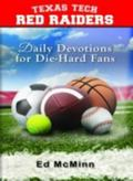 Daily Devotions for Die-Hard Fans: Texas Tech Red Raiders