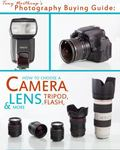 Tony Northrup's Photography Buying Guide : How to Choose a Camera, Lens, Tripod, Flash, and ...