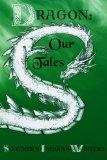 Dragon: Our Tales (Indian Creek Anthology Series) (Volume 4)