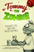 Tommy the Zombie : A Children's Tale about a Boy and His Vegetables