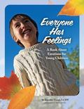Everyone Has Feelings : A Book about Emotions for Young Children