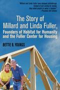 Story of Millard and Linda Fuller Founders of Habitat for Humanity and the Fuller Center for...