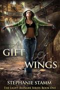 Gift of Wings : The Light-Bringer Series