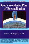 God's Wonderful Plan of Reconciliation : God's Master Plan for Bringing Us Back to Himself T...