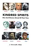 KINDRED SPIRITS: Men And Women Ahead Of Their Time