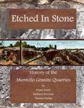 Etched in Stone : The History of the Montello Granite Quarries