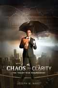 Chaos to Clarity : The Tao of Risk Management