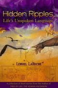 Hidden Ripples : Life's Unspoken Language