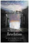 Visions of Revelation : The Glory and Majesty of Christ