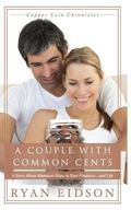 Couple with Common Cents : A Story about Abundant Hope in Your Finances... and Life