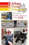 Adopt Foster Volunteer : Pup and Purr Opportunities Calendar 2015