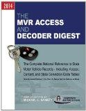 The MVR Access and Decoder Digest 2014: The Complete National Reference to State Motor Vehic...