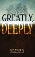 Greatly, Deeply