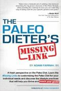 Paleo Dieter's Missing Link : A Highly Practical, Results-Driven Approach to the Paleo Lifes...