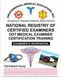 NRCME D. O. T. Medical Examiner Training : DOT NRCME National Registry of Certified Examiners