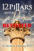 12 Pillars and a Prayer Revisited