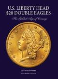 U. S. Liberty Head $20 Double Eagles : The Gilded Age of Coinage