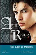 Aris Rising : Infinity Diaries:Court of Vampires
