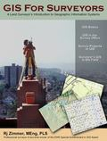 GIS for Surveyors : A Guide to Geographic Information Systems for Land Surveyors