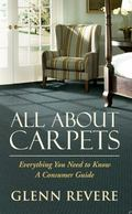 All about Carpets : Everything You Need to Know, a Consumer Guide