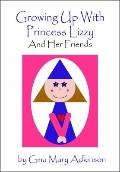 Growing up with Princess Lizzy : And Her Friends