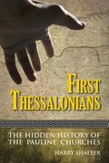First Thessalonians : The Hidden History of the Pauline Churches