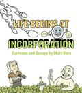 Life Begins at Incorporation : Cartoons and Essays