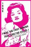 I Was the First Woman Phil Spector Killed: An Autobiography in Essays of Beverly Ross, Brill...