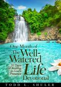 One Month of the Well-Watered Life Devotional : 31 Days of Resting in God's Presence