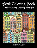 Adult Coloring Book: Stress Relieving Cityscape Designs