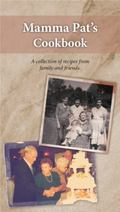Mamma Pat's Cookbook : A Collection of Recipes from Family and Friends