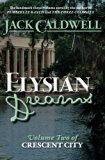 Elysian Dreams: Volume Two of Crescent City (Volume 2)