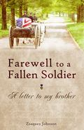 Farewell to a Fallen Soldier : A Letter to My Brother