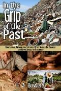 In the Grip of the Past : Educational Reforms That Address What Should Be Changed and What S...