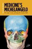 Medicine's Michelangelo: The Life & Art of Frank H. Netter, MD