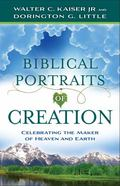 Portraits of Creation : Celebrating the Maker of Heaven and Earth