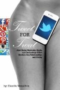 TWEET for TWAT : How Social Networks, Media and Technology Affect Modern-Day Relationships a...