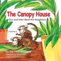 Canopy House - Vol 2- Gus and Ester Meet the Neighbors