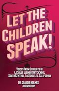 Let the Children Speak! Voices from Students of La Salle Elementary School Southcentral, Los...