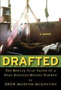 Drafted : The Mostly True Tales of a Rear Echelon Mother F**ker