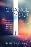 Change You: A Scientific Approach to Recovery from Bad Habits and Addictions
