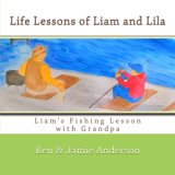 Liam's Fishing Lesson with Grandpa (Life Lessons of Liam and Lila)