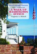 Discover Bayfield, Wisconsin, a Self Guided Walk up Washington Avenue : A Walk up Washington...