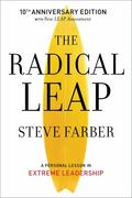 Radical Leap : A Personal Lesson in Extreme Leadership