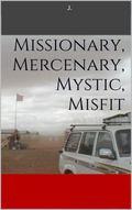 Missionary, Mercenary, Mystic, Misfit