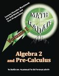 Algebra 2 and Pre-Calculus (Volume I): Lesson/Practice Workbook for Self-Study and Test Prep...